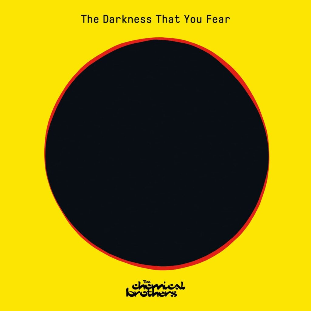 Chemical Brothers :The Darkness That You Fear.